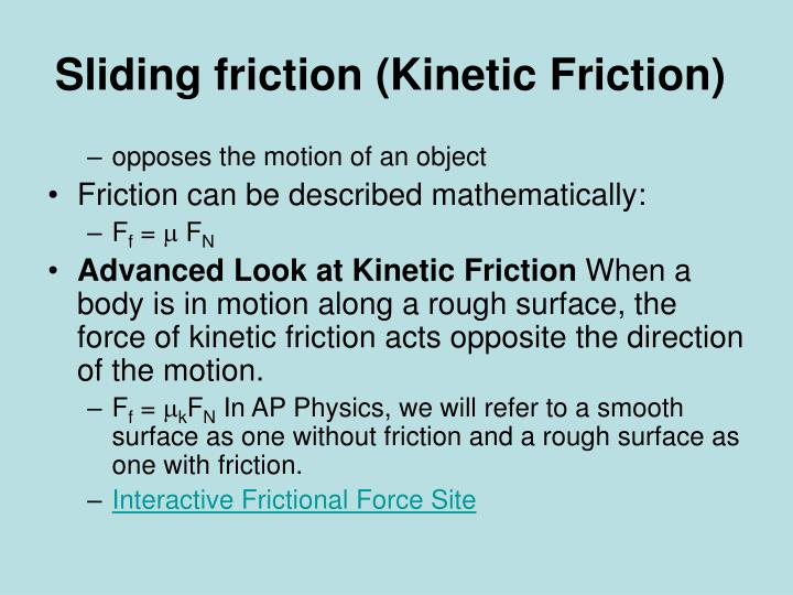 Sliding friction (Kinetic Friction)