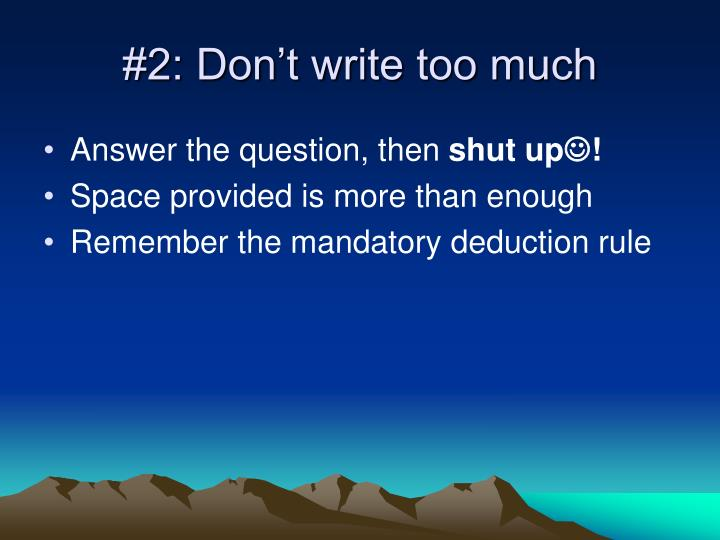 #2: Don't write too much