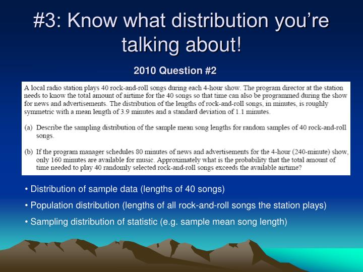 #3: Know what distribution you're talking about!