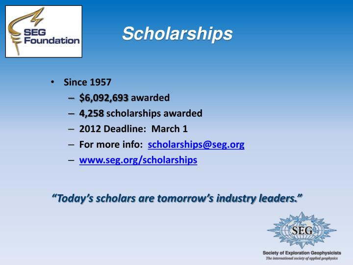 """""""Today's scholars are tomorrow's industry leaders."""""""