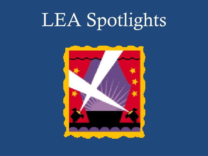 LEA Spotlights
