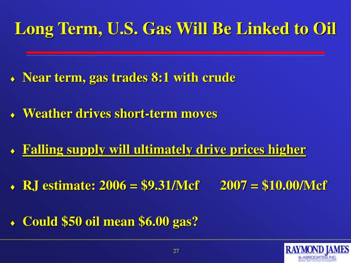 Long Term, U.S. Gas Will Be Linked to Oil