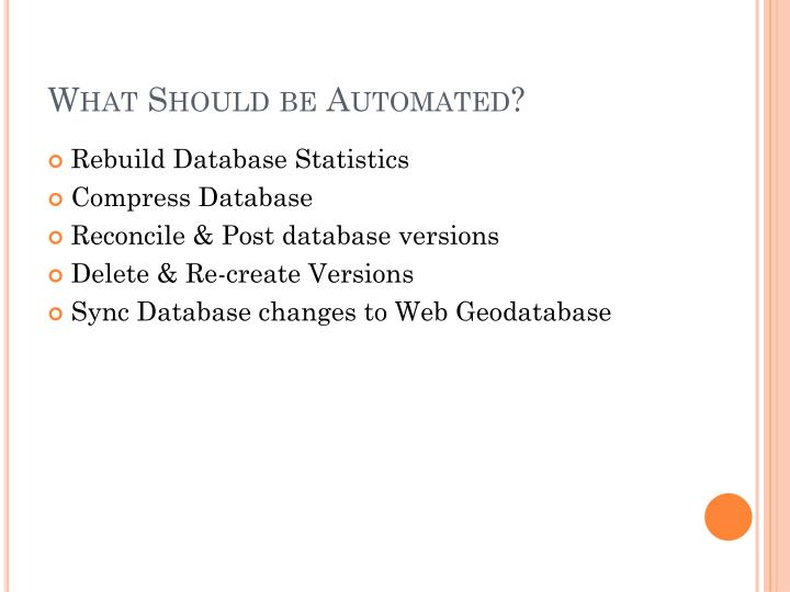 What Should be Automated?