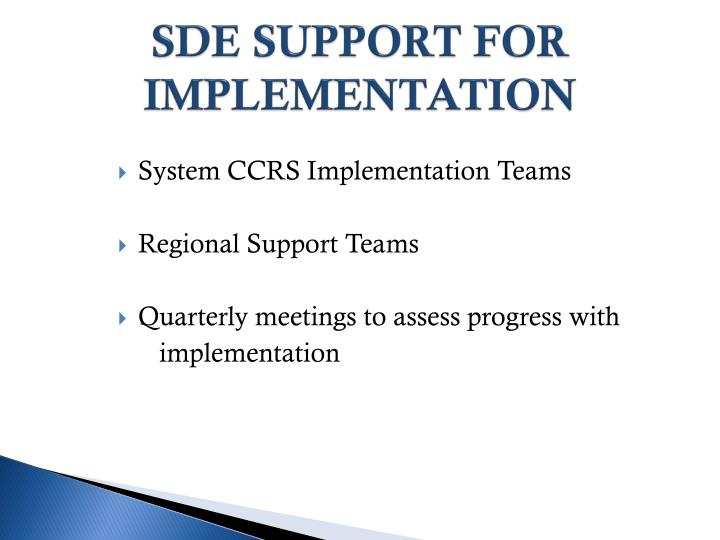 SDE SUPPORT FOR IMPLEMENTATION
