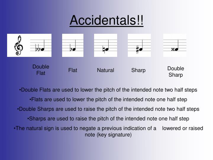 Accidentals!!