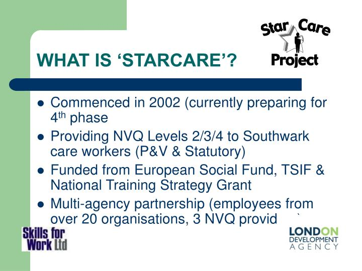 WHAT IS 'STARCARE'?