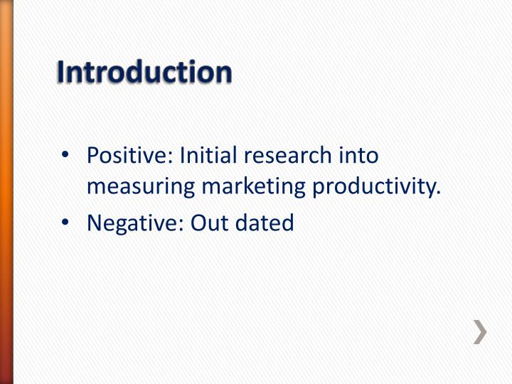 Positive: Initial research into measuring marketing productivity.