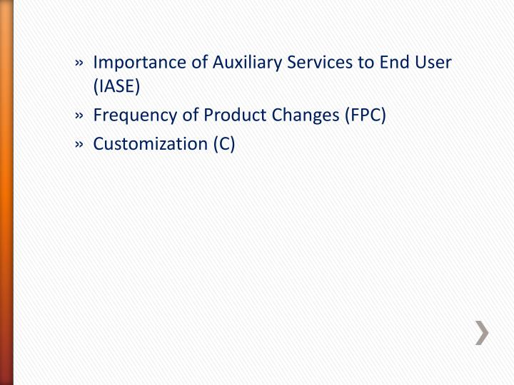 Importance of Auxiliary Services to End User (IASE)