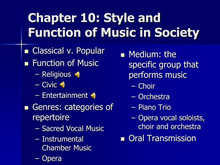 Chapter 10: Style and Function of Music in Society