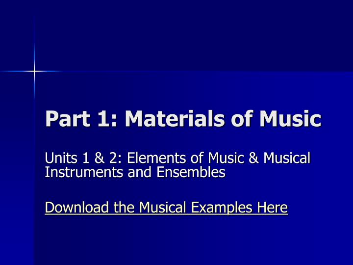 Part 1 materials of music