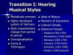 transition i hearing musical styles