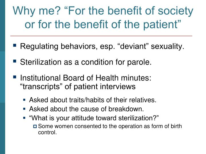 """Why me? """"For the benefit of society or for the benefit of the patient"""""""