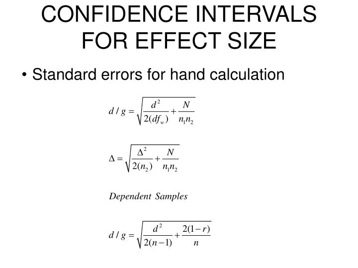 CONFIDENCE INTERVALS FOR EFFECT SIZE
