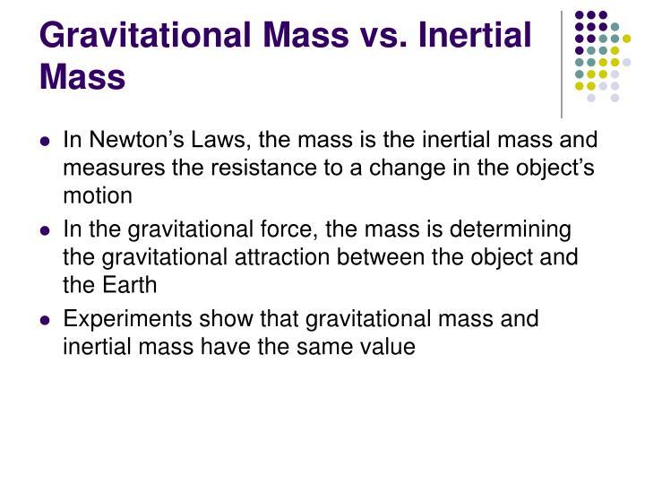 Gravitational Mass vs. Inertial Mass