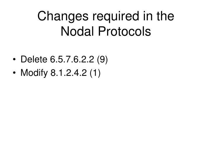 Changes required in the Nodal Protocols