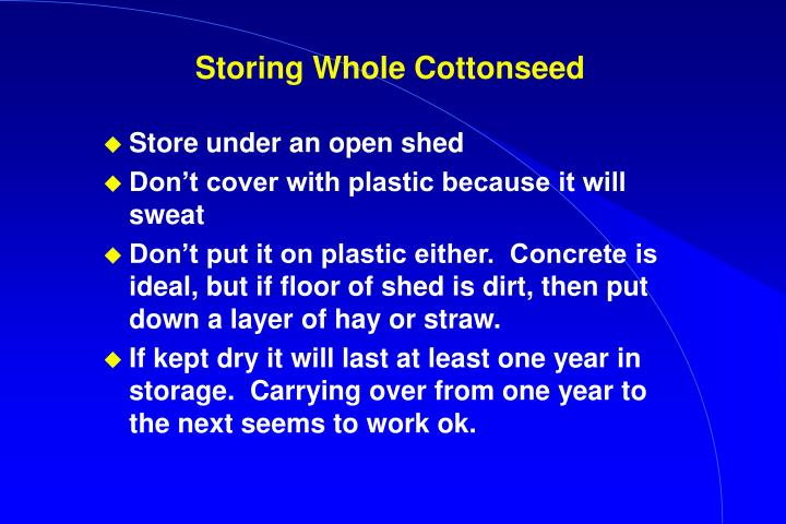 Storing Whole Cottonseed
