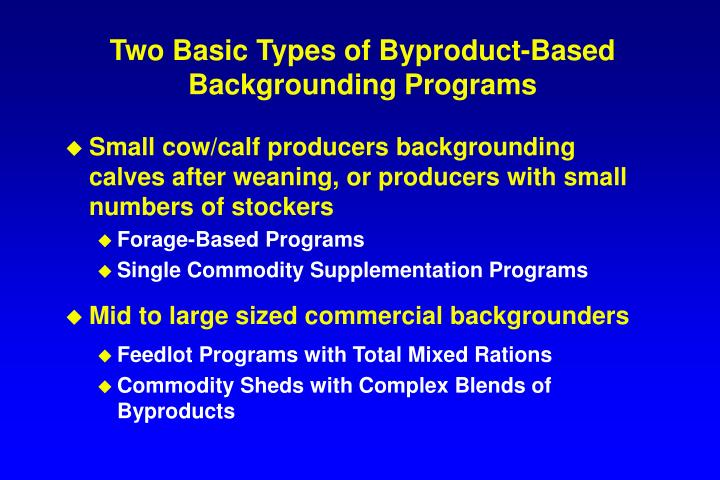 Two Basic Types of Byproduct-Based Backgrounding Programs