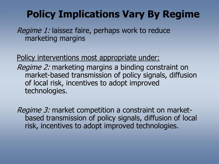 Policy Implications Vary By Regime
