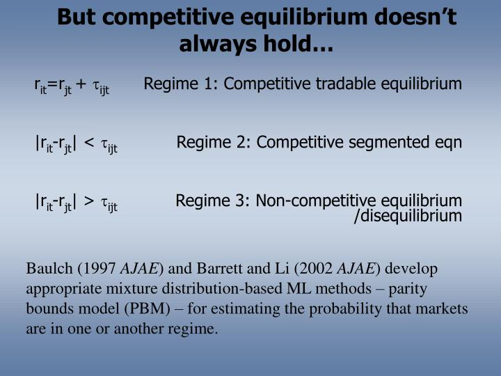 But competitive equilibrium doesn't always hold…