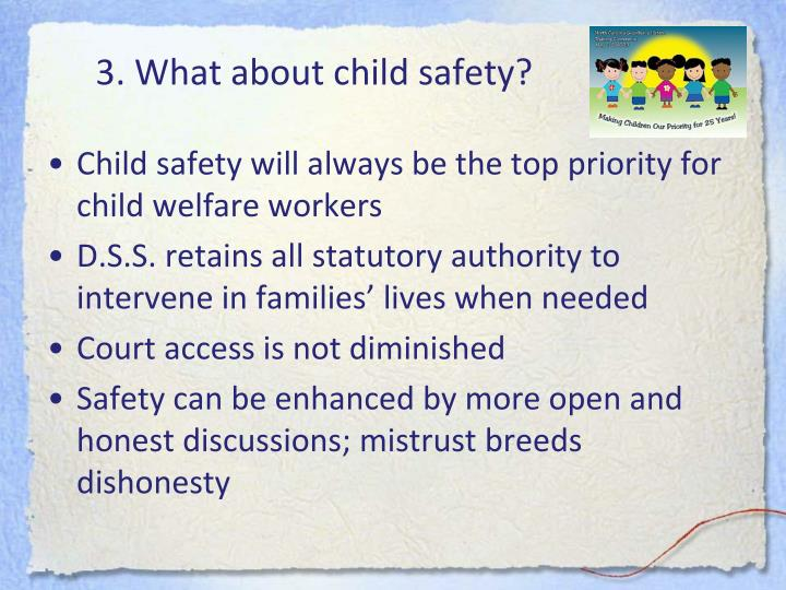 3. What about child safety?