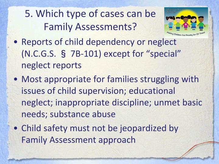 5. Which type of cases can be Family Assessments?