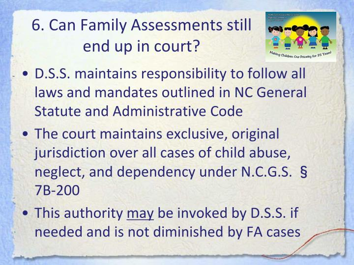 6. Can Family Assessments still end up in court?