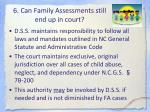 6 can family assessments still end up in court