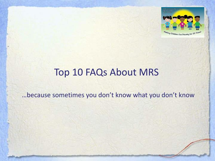 Top 10 FAQs About MRS
