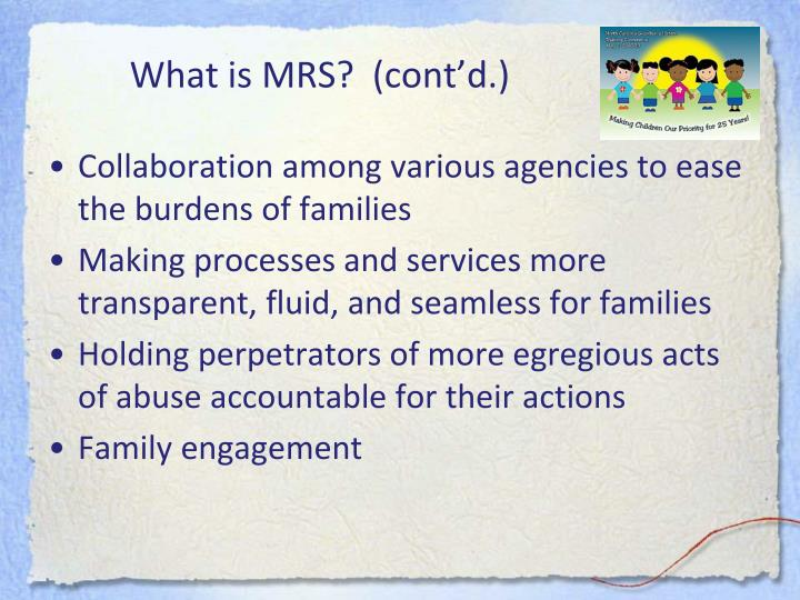 What is MRS?  (cont'd.)