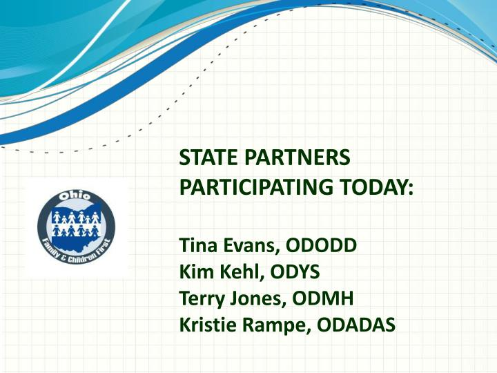 STATE PARTNERS PARTICIPATING TODAY: