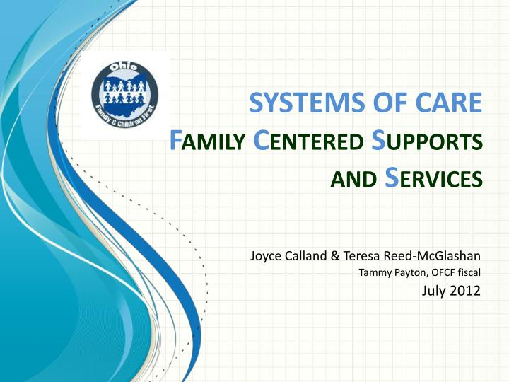 Systems of care f amily c entered s upports and s ervices