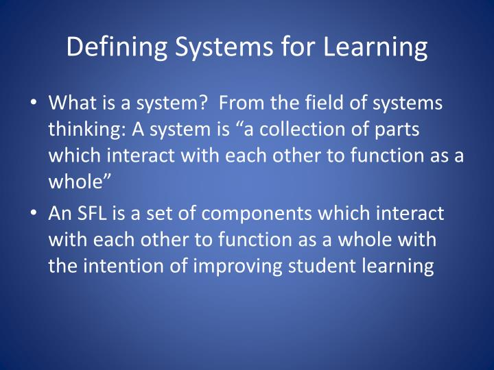 Defining Systems for Learning
