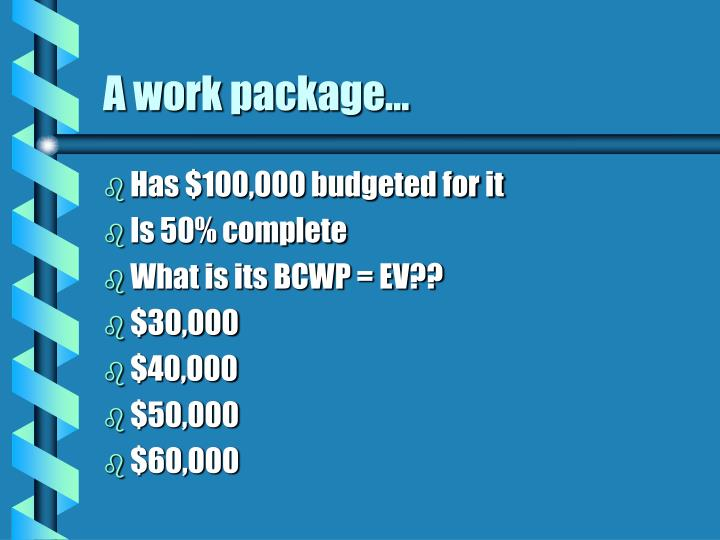 A work package…