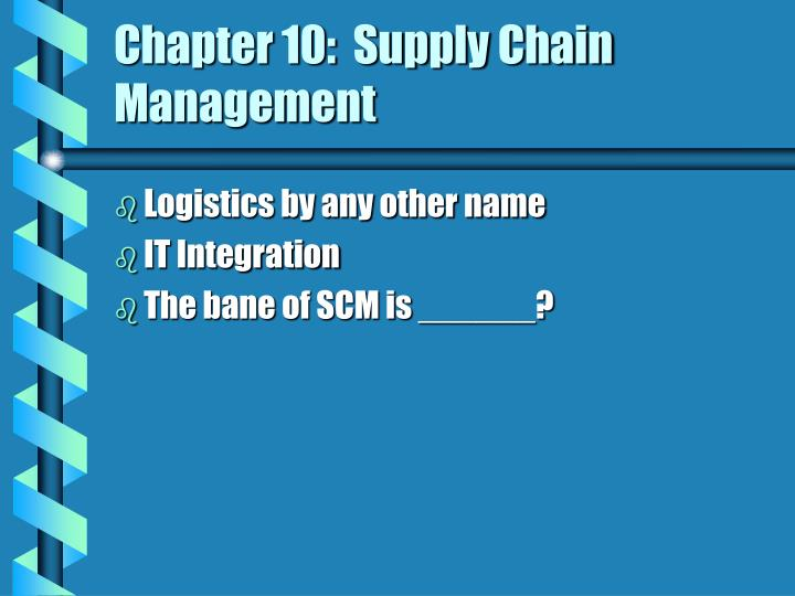 Chapter 10:  Supply Chain Management