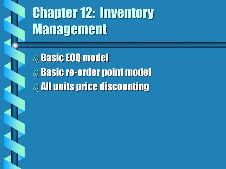 Chapter 12:  Inventory Management