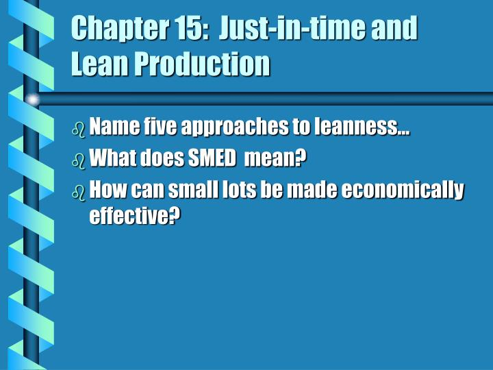 Chapter 15:  Just-in-time and Lean Production
