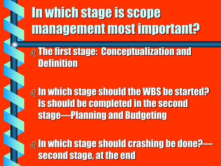 In which stage is scope management most important?