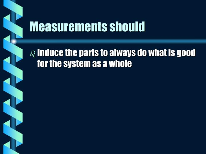 Measurements should