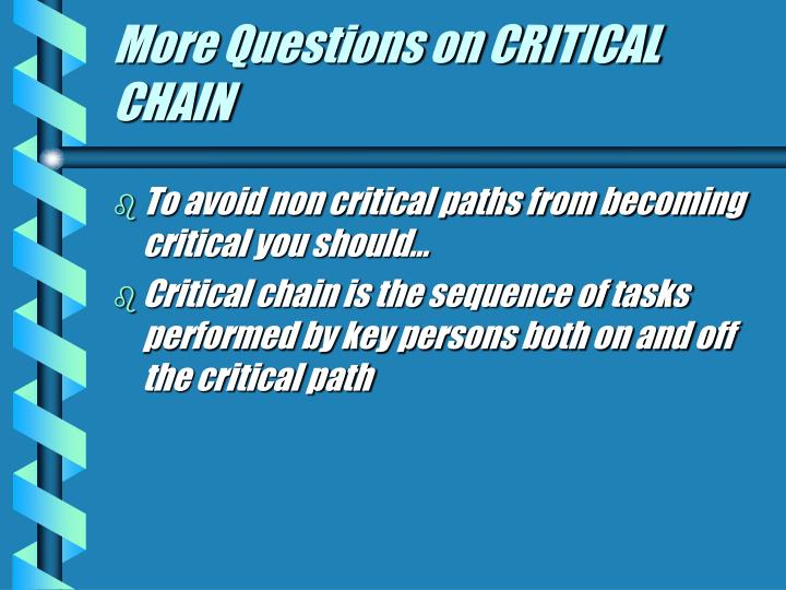 More Questions on CRITICAL CHAIN