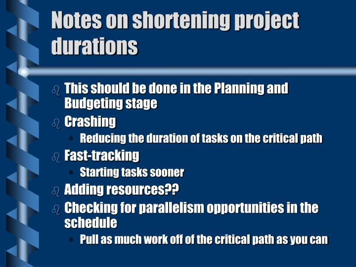 Notes on shortening project durations