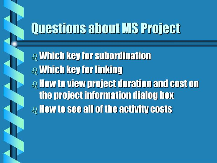 Questions about MS Project