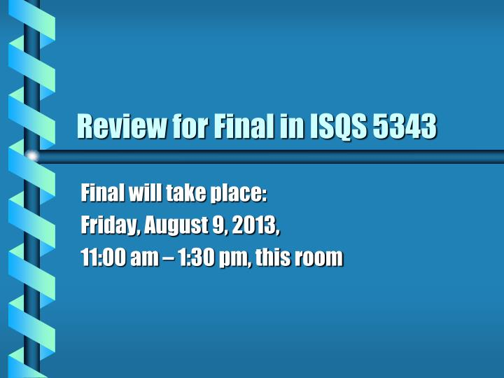 Review for final in isqs 5343