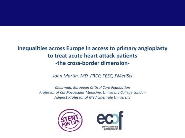 Inequalities across Europe in access to primary angioplasty to treat acute heart attack patients