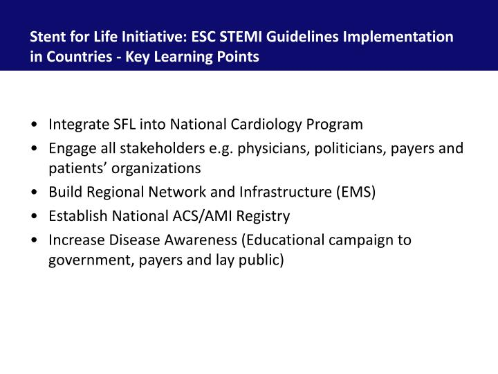 Stent for Life Initiative: ESC STEMI Guidelines Implementation in Countries - Key Learning Points