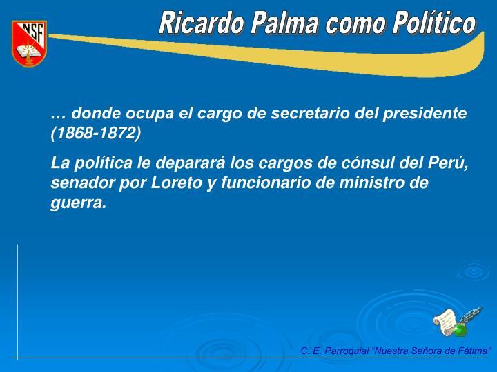 Ricardo Palma como Político