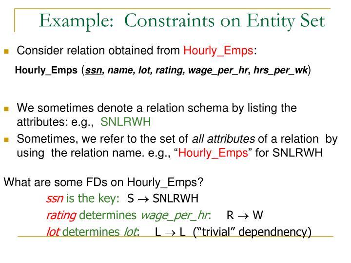 Example:  Constraints on Entity Set
