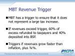 mbt revenue trigger