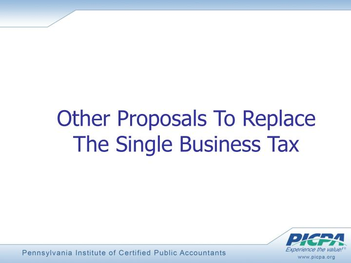 Other Proposals To Replace The Single Business Tax