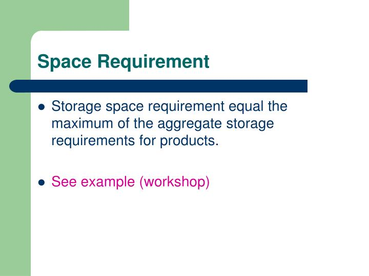 Space Requirement