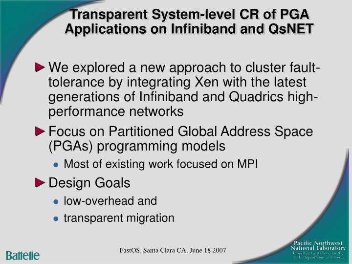Transparent System-level CR of PGA Applications on Infiniband and QsNET